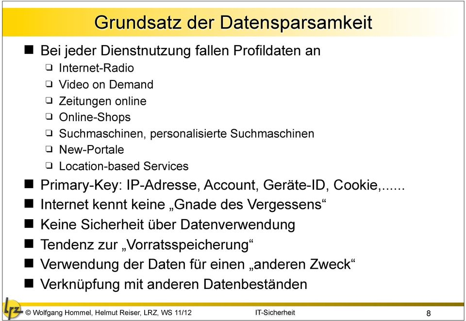 IP-Adresse, Account, Geräte-ID, Cookie,.