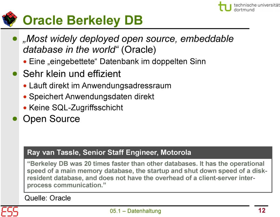 Senior Staff Engineer, Motorola Berkeley DB was 0 times faster than other databases.