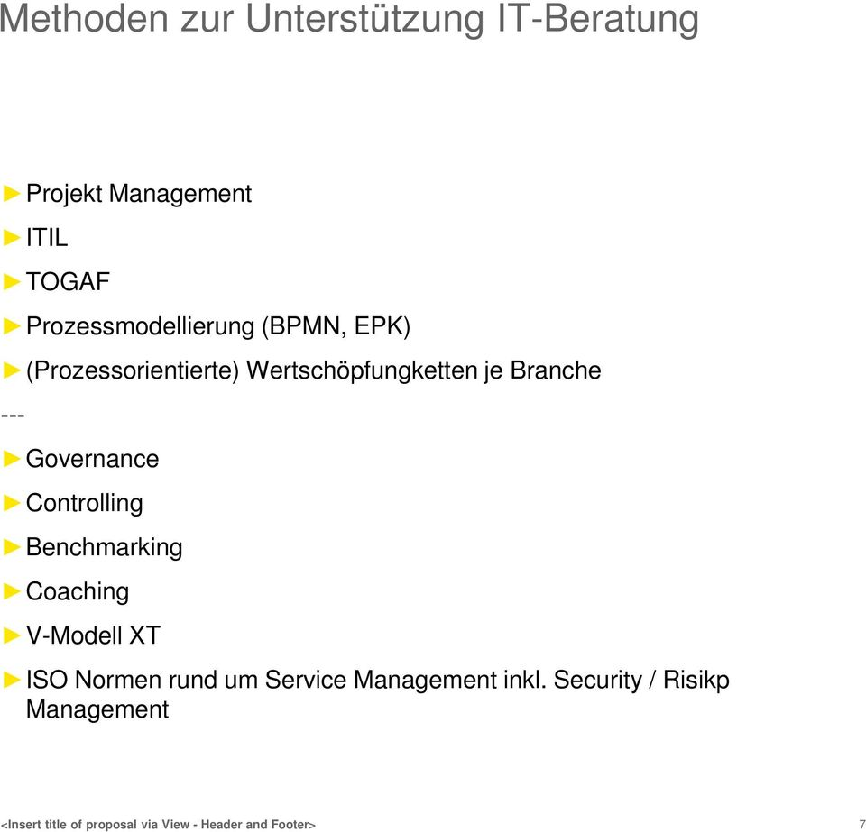 Controlling Benchmarking Coaching V-Modell XT ISO Normen rund um Service