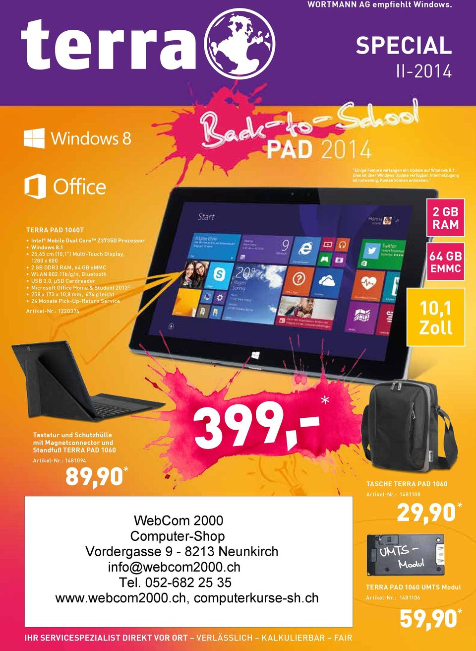 11b/g/n, Bluetooth, µsd Cardreader Microsoft Office Home & Student 2013 2) 258 x 173 x 10,8 mm, 674 g leicht Artikel-Nr.