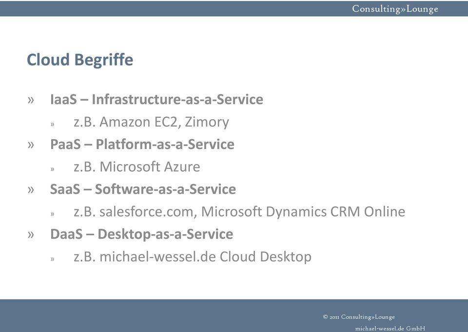 Microsoft Azure» SaaS Software-as-a-Service» z.b. salesforce.