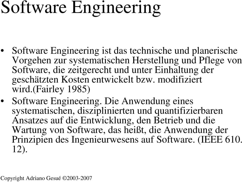 (fairley 1985) Software Engineering.