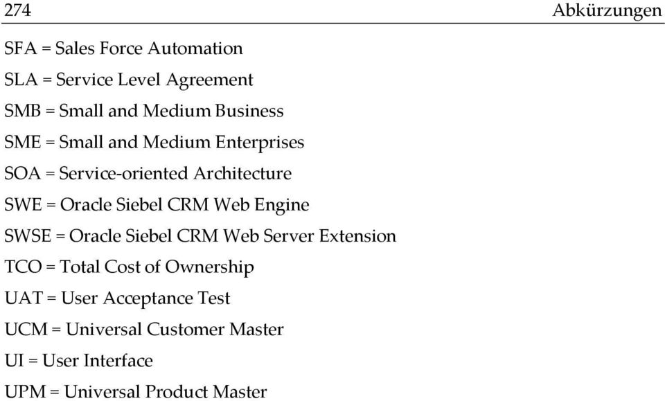 CRM Web Engine SWSE = Oracle Siebel CRM Web Server Extension TCO = Total Cost of Ownership UAT =