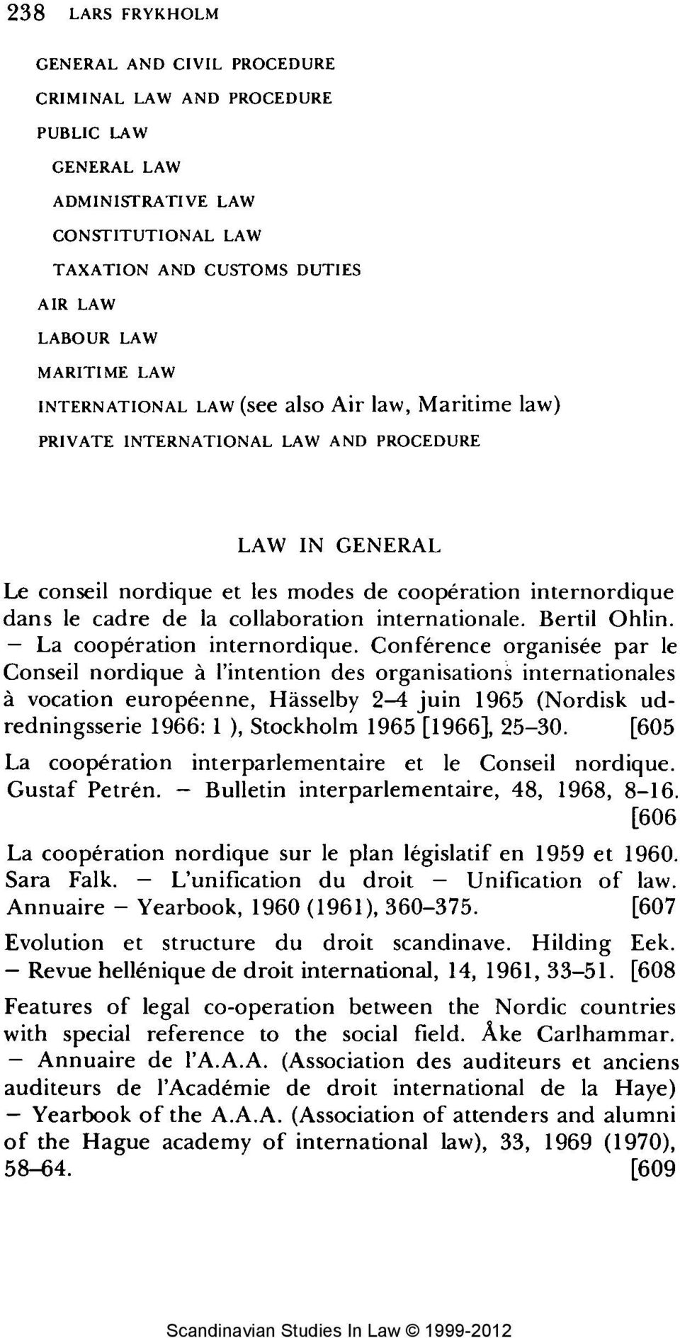 collaboration internationale. Bertil Ohlin. - La cooperation internordique.