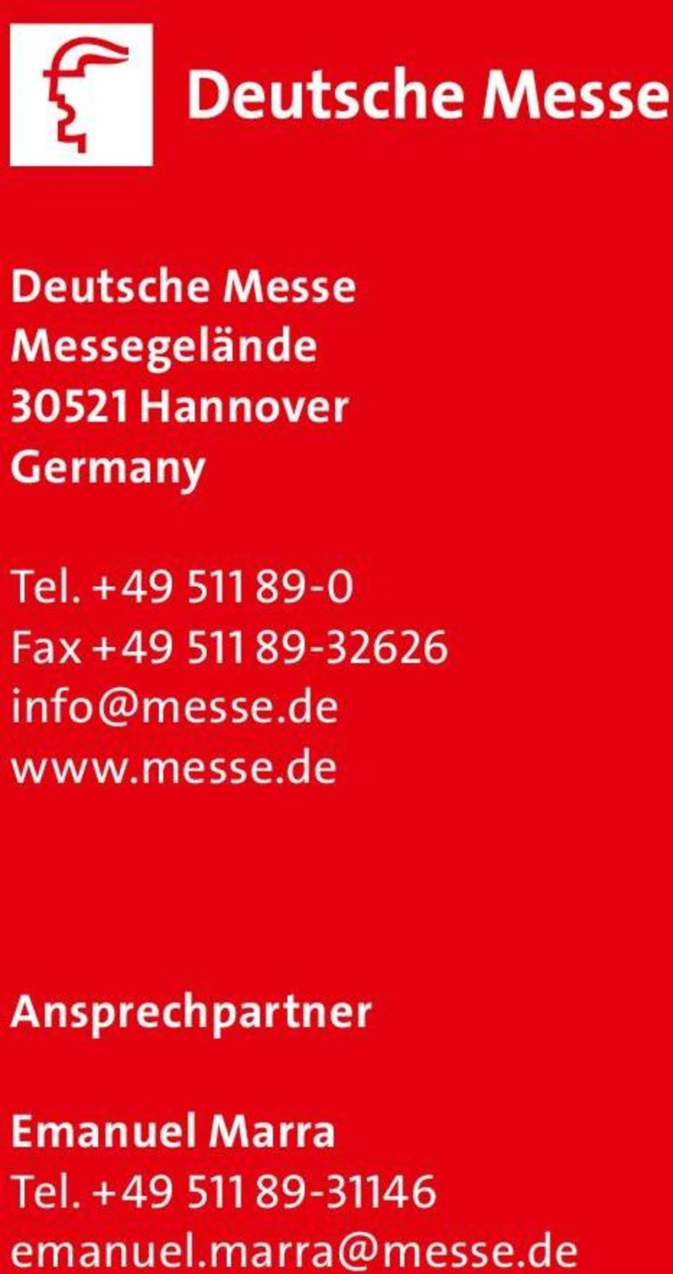+49 511 89-0 Fax +49 511 89-32626 info@messe.
