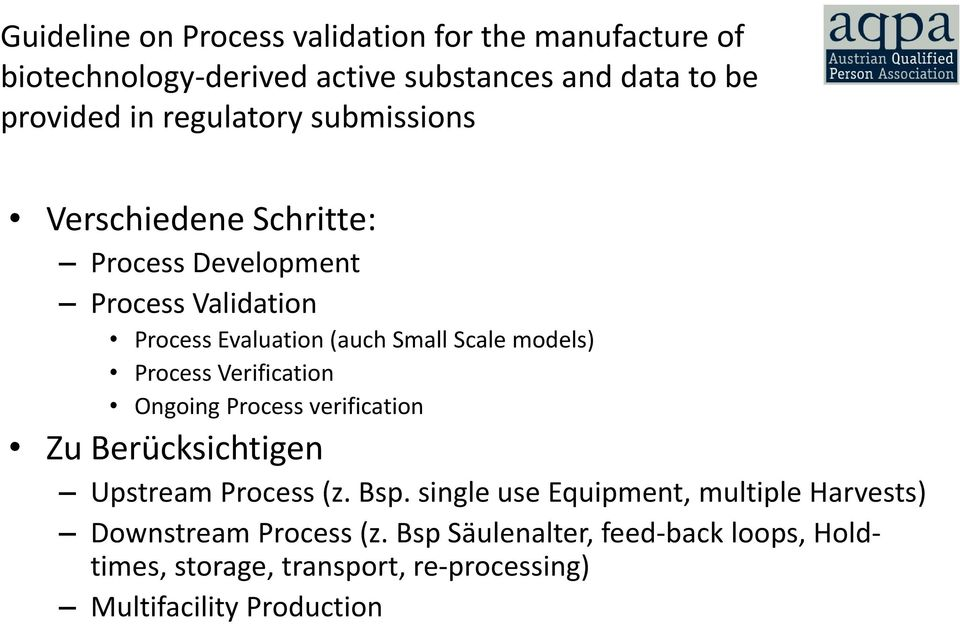 models) Process Verification Ongoing Process verification Zu Berücksichtigen Upstream Process (z. Bsp.