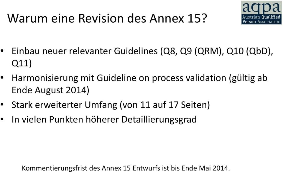 Guideline on process validation (gültig ab Ende August 2014) Stark erweiterter