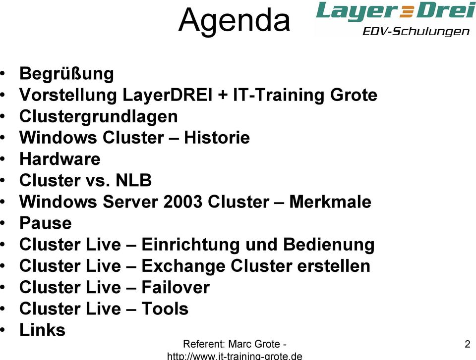 NLB Windows Server 2003 Cluster Merkmale Pause Cluster Live Einrichtung