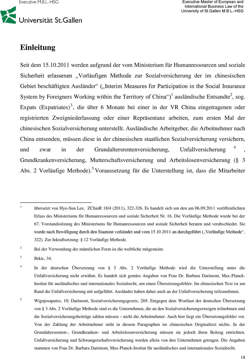 Measures for Participation in the Social Insurance System by Foreigners Working within the Territory of China ) 1 ausländische Entsandte 2, sog.