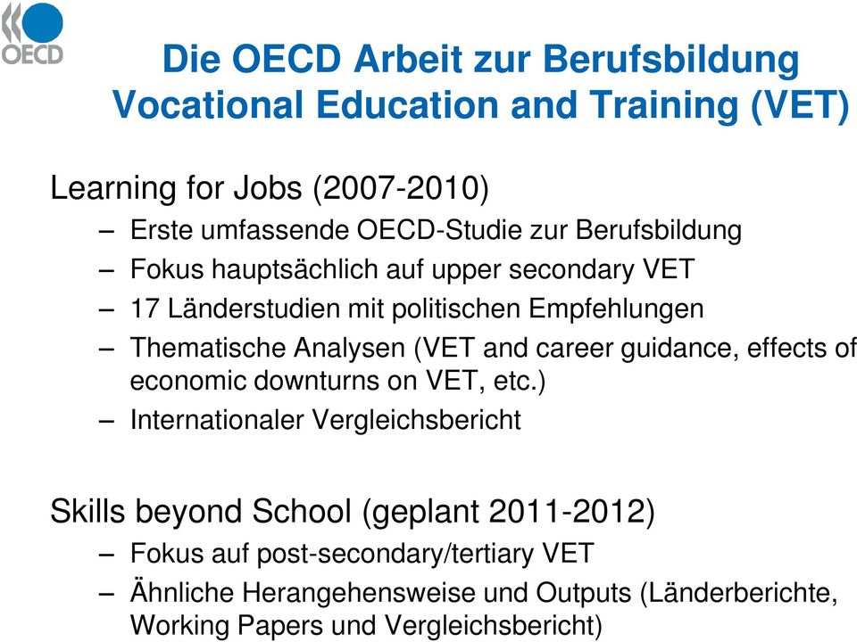 and career guidance, effects of economic downturns on VET, etc.