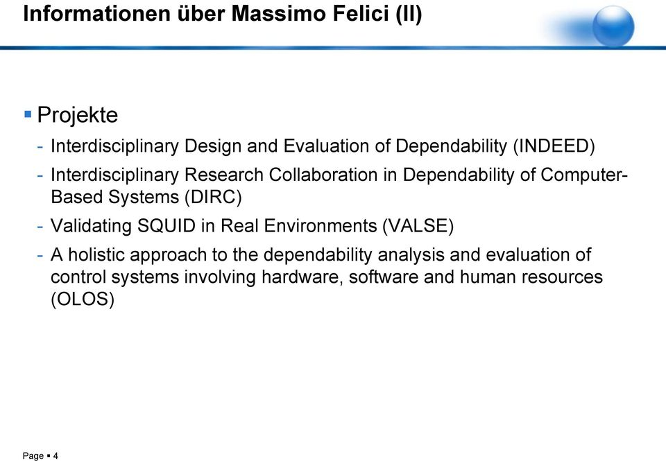 Systems (DIRC) - Validating SQUID in Real Environments (VALSE) - A holistic approach to the