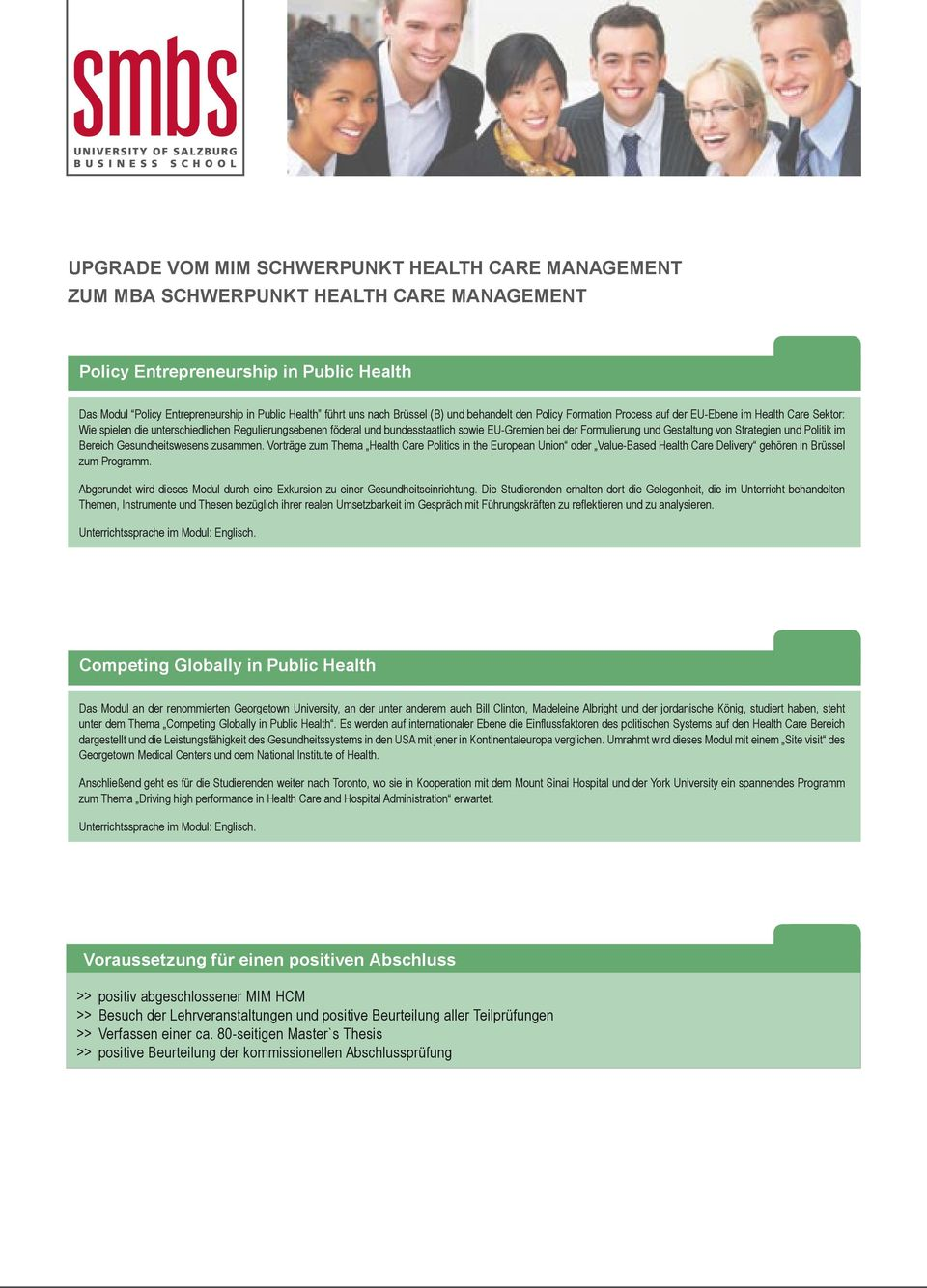 Bereich Gesundheitswesens zusammen. Vorträge zum Thema Health Care Politics in the European Union oder Value-Based Health Care Delivery gehören in Brüssel zum Programm.