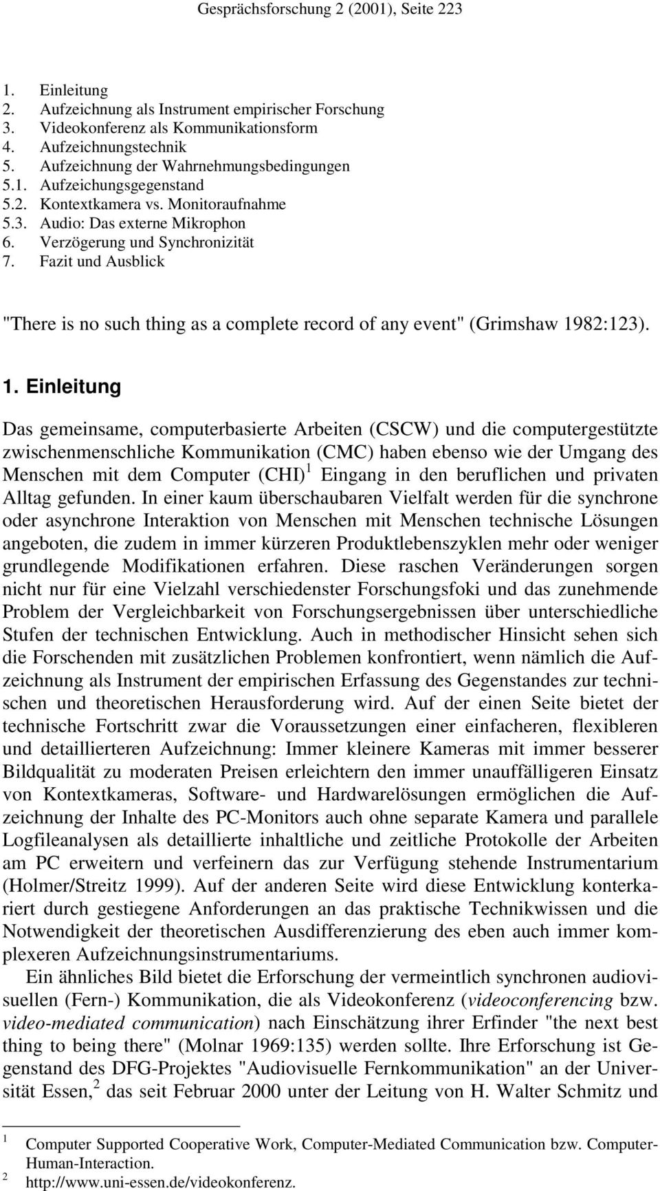 "Fazit und Ausblick ""There is no such thing as a complete record of any event"" (Grimshaw 19"
