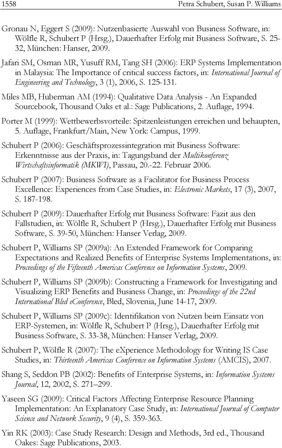 Jafari SM, Osman MR, Yusuff RM, Tang SH (2006): ERP Systems Implementation in Malaysia: The Importance of critical success factors, in: International Journal of Engineering and Technology, 3 (1),