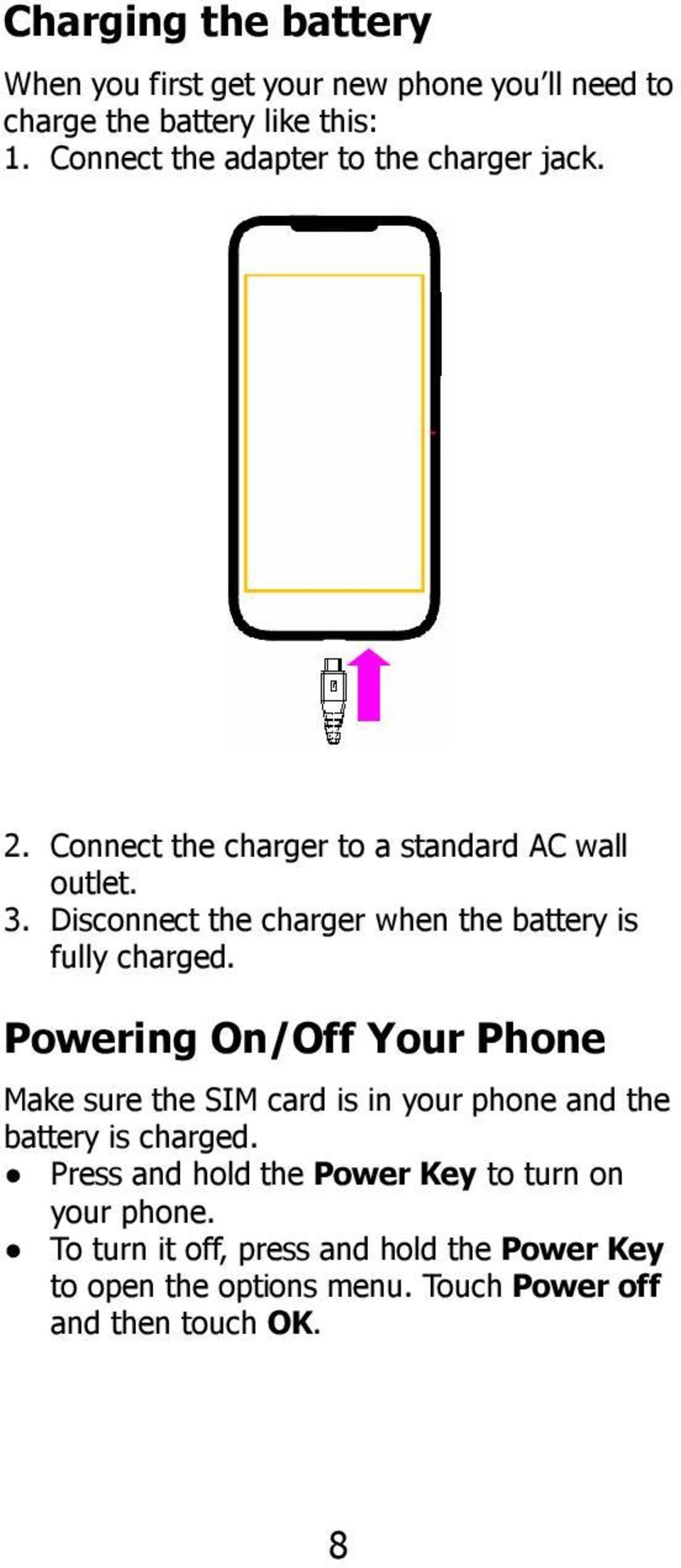 Disconnect the charger when the battery is fully charged.