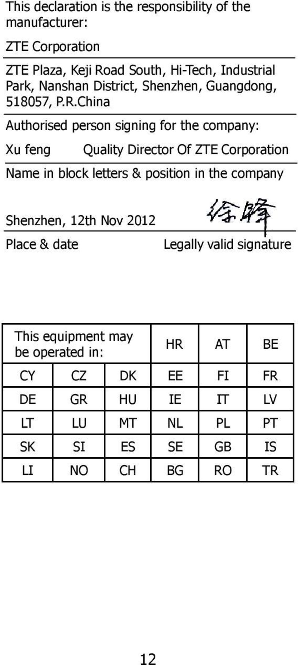 China Authorised person signing for the company: Xu feng Quality Director Of ZTE Corporation Name in block letters & position in