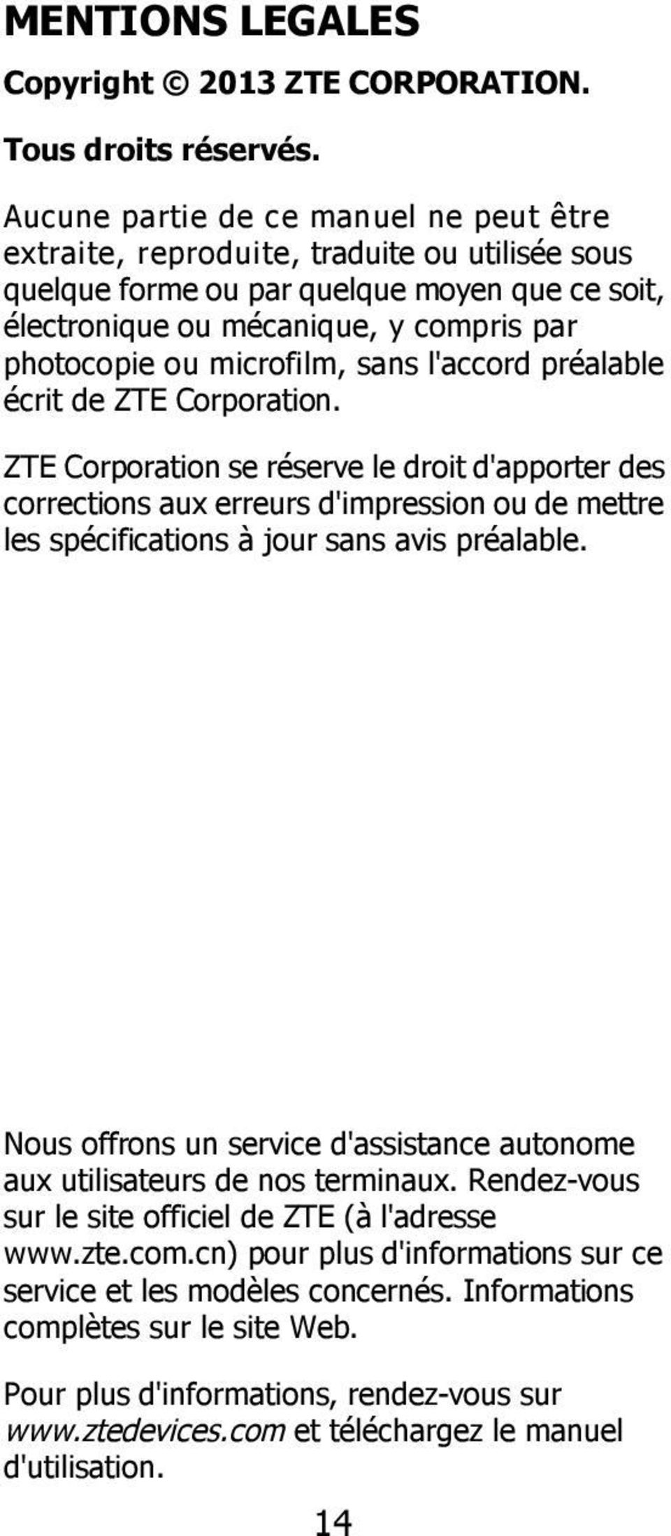 microfilm, sans l'accord préalable écrit de ZTE Corporation.
