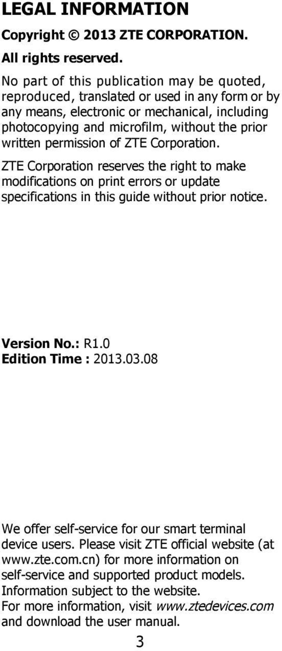 written permission of ZTE Corporation. ZTE Corporation reserves the right to make modifications on print errors or update specifications in this guide without prior notice. Version No.: R1.
