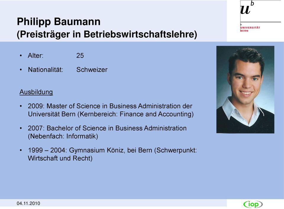 Bern (Kernbereich: Finance and Accounting) 2007: Bachelor of Science in Business