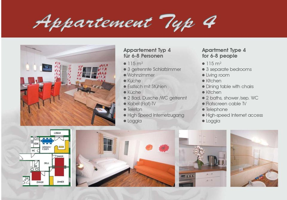 Apartment Type 4 for 6-8 people 115 m² 3 separate bedrooms Living room Kitchen Dining table with