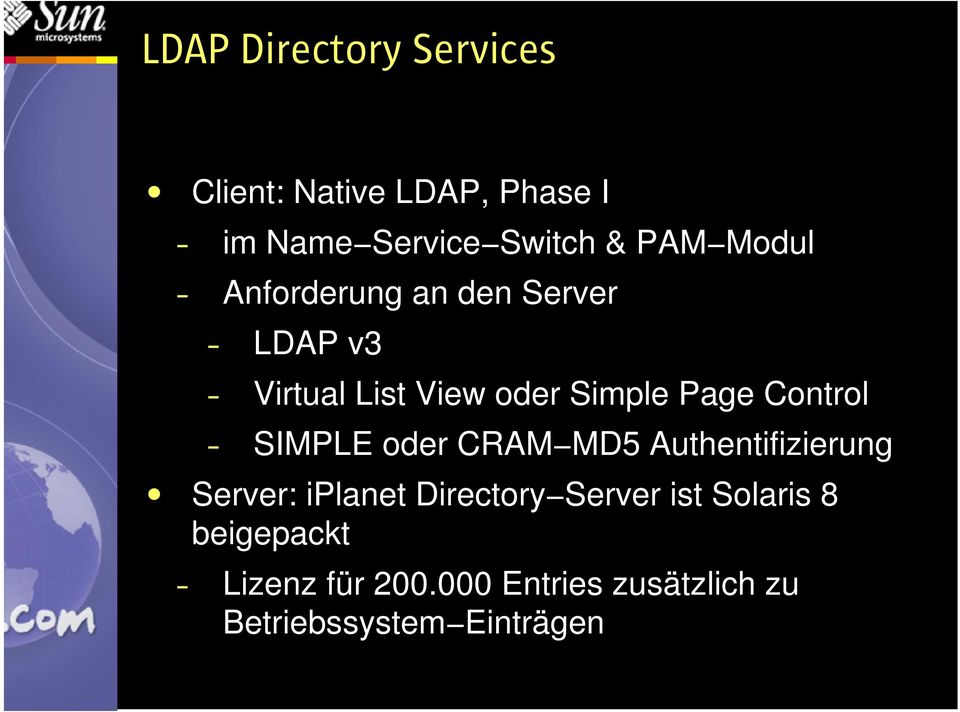 Control SIMPLE oder CRAM MD5 Authentifizierung Server: iplanet Directory Server