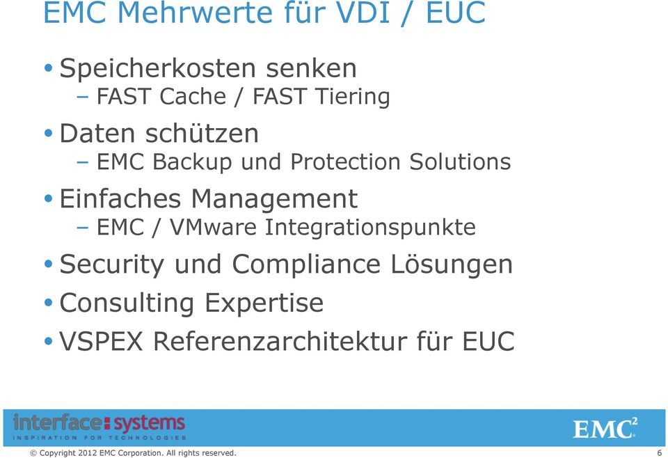 Einfaches Management EMC / VMware Integrationspunkte Security und