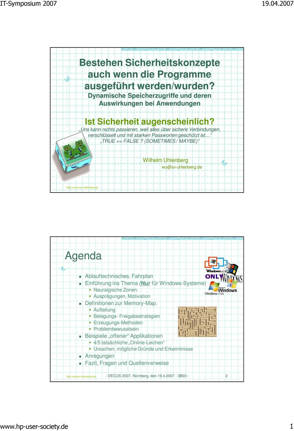de Agenda Ablauftechnisches, Fahrplan Einführung ins Thema (Nur für Windows-Systeme) Neuralgische Zonen. Ausprägungen, Motivation Definitionen zur Memory-Map.