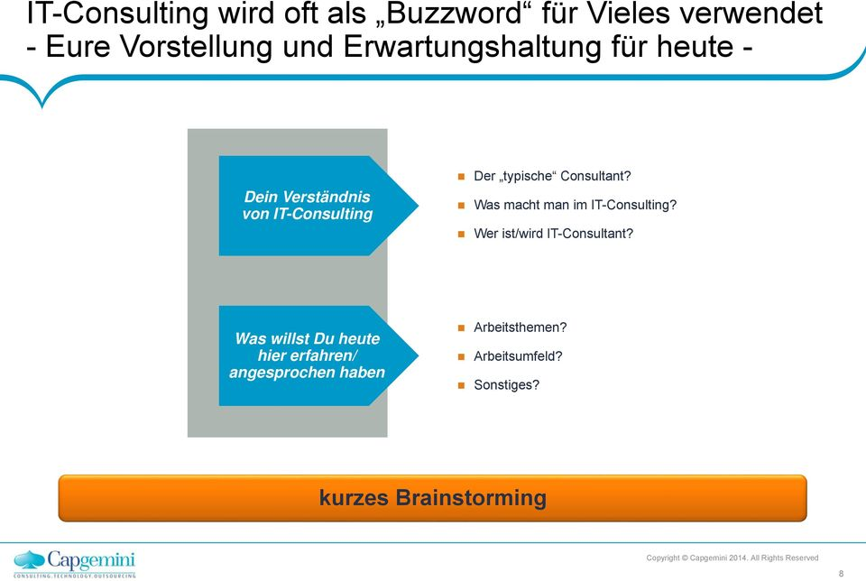 Consultant? Was macht man im IT-Consulting? Wer ist/wird IT-Consultant?
