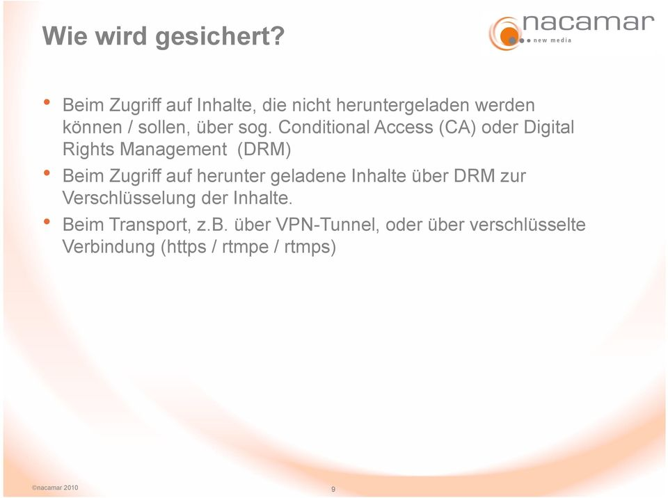 Conditional Access (CA) oder Digital Rights Management (DRM) h Beim Zugriff auf herunter