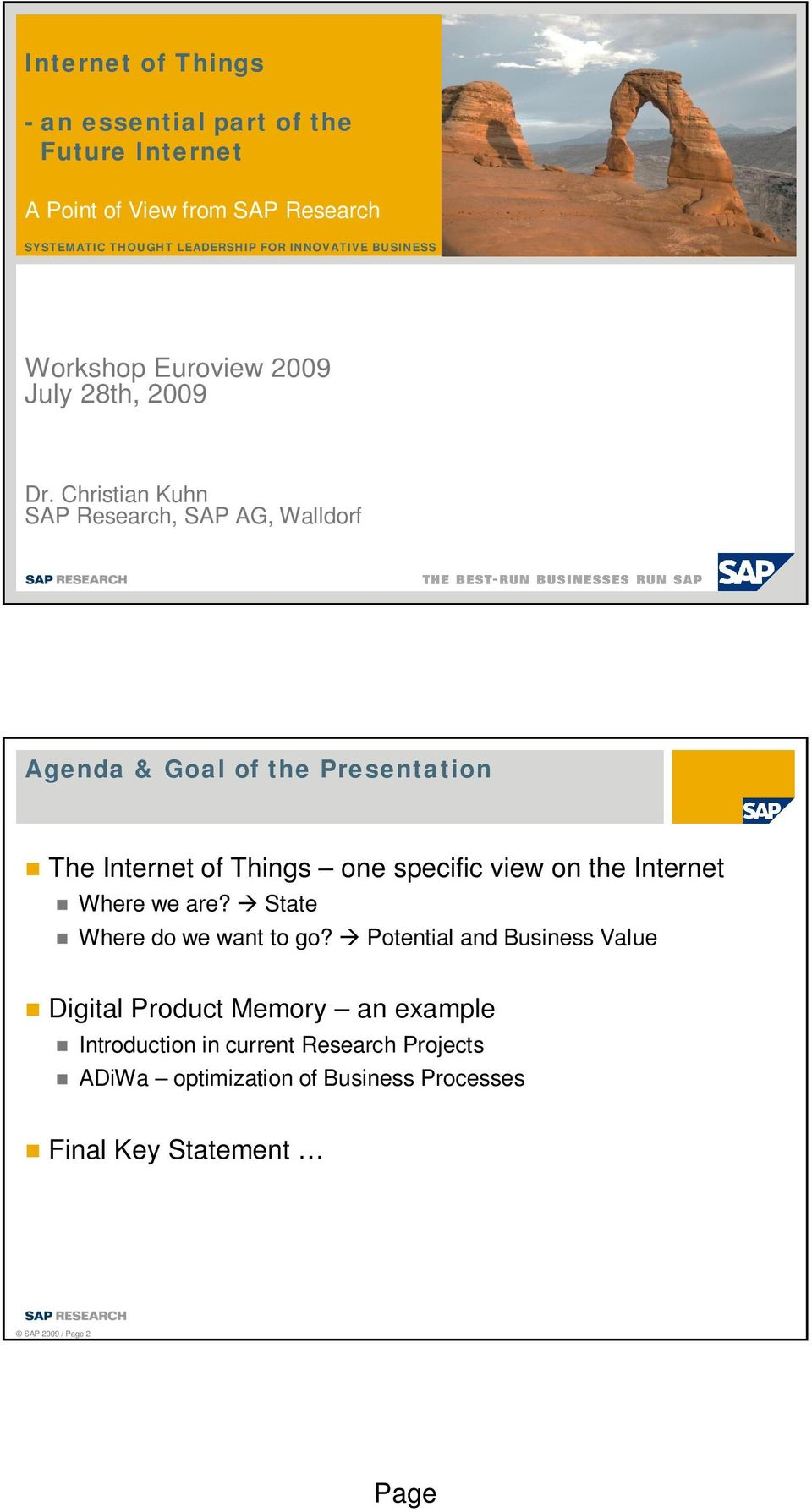 Christian Kuhn SAP Research, SAP AG, Walldorf Agenda & Goal of the Presentation The Internet of Things one specific view on the Internet
