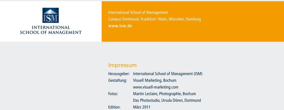 de Impressum Herausgeber: International School of (ISM) Gestaltung: Visuell