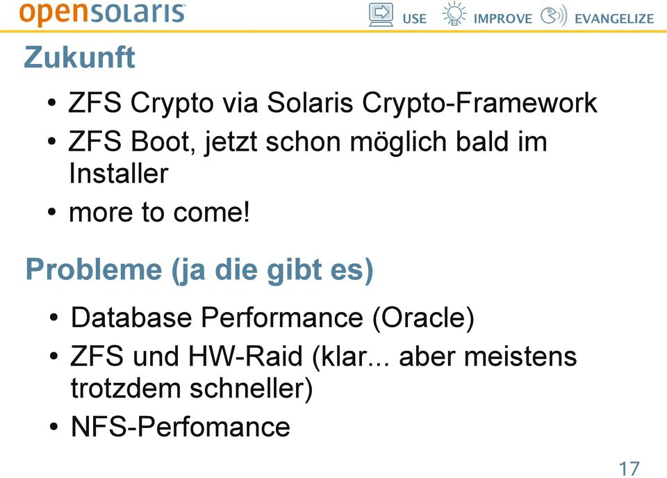 Probleme (ja die gibt es) Database Performance (Oracle) ZFS