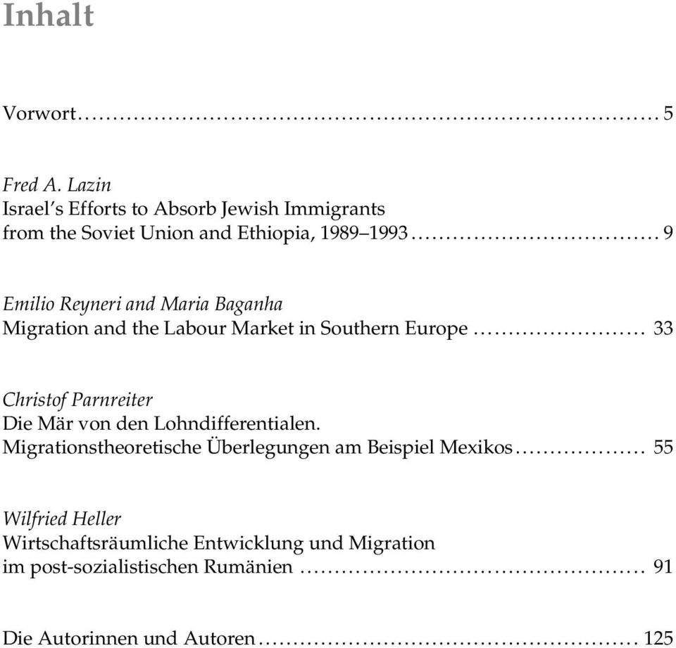 .. 9 Emilio Reyneri and Maria Baganha Migration and the Labour Market in Southern Europe.