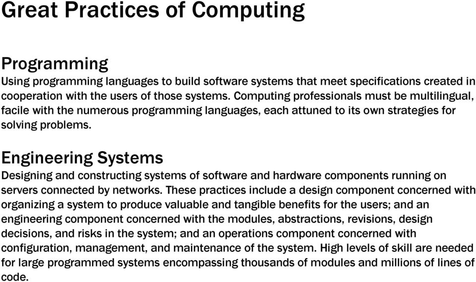 Engineering Systems Designing and constructing systems of software and hardware components running on servers connected by networks.