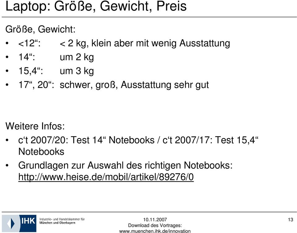 Weitere Infos: c t 2007/20: Test 14 Notebooks / c t 2007/17: Test 15,4 Notebooks
