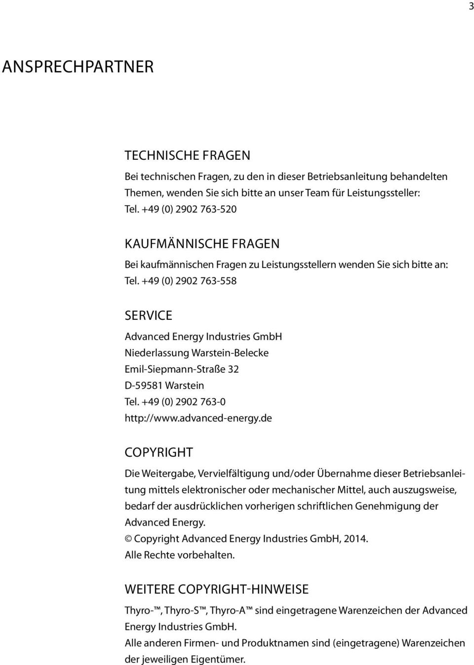 +49 (0) 2902 763-558 ServicE Advanced Energy Industries GmbH Niederlassung Warstein-Belecke Emil-Siepmann-Straße 32 D-59581 Warstein Tel. +49 (0) 2902 763-0 http://www.advanced-energy.