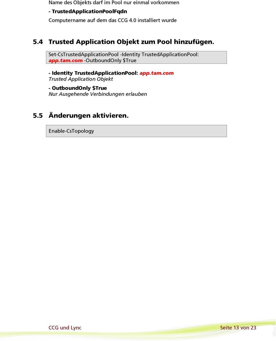 Set-CsTrustedApplicationPool -Identity TrustedApplicationPool: app.tam.