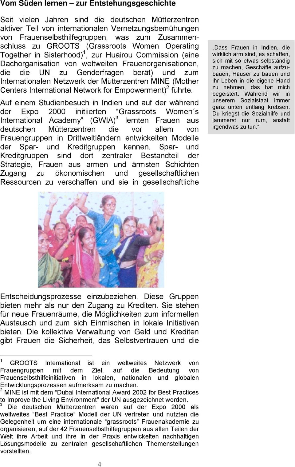 und zum Internationalen Netzwerk der Mütterzentren MINE (Mother Centers International Network for Empowerment) 2 führte.