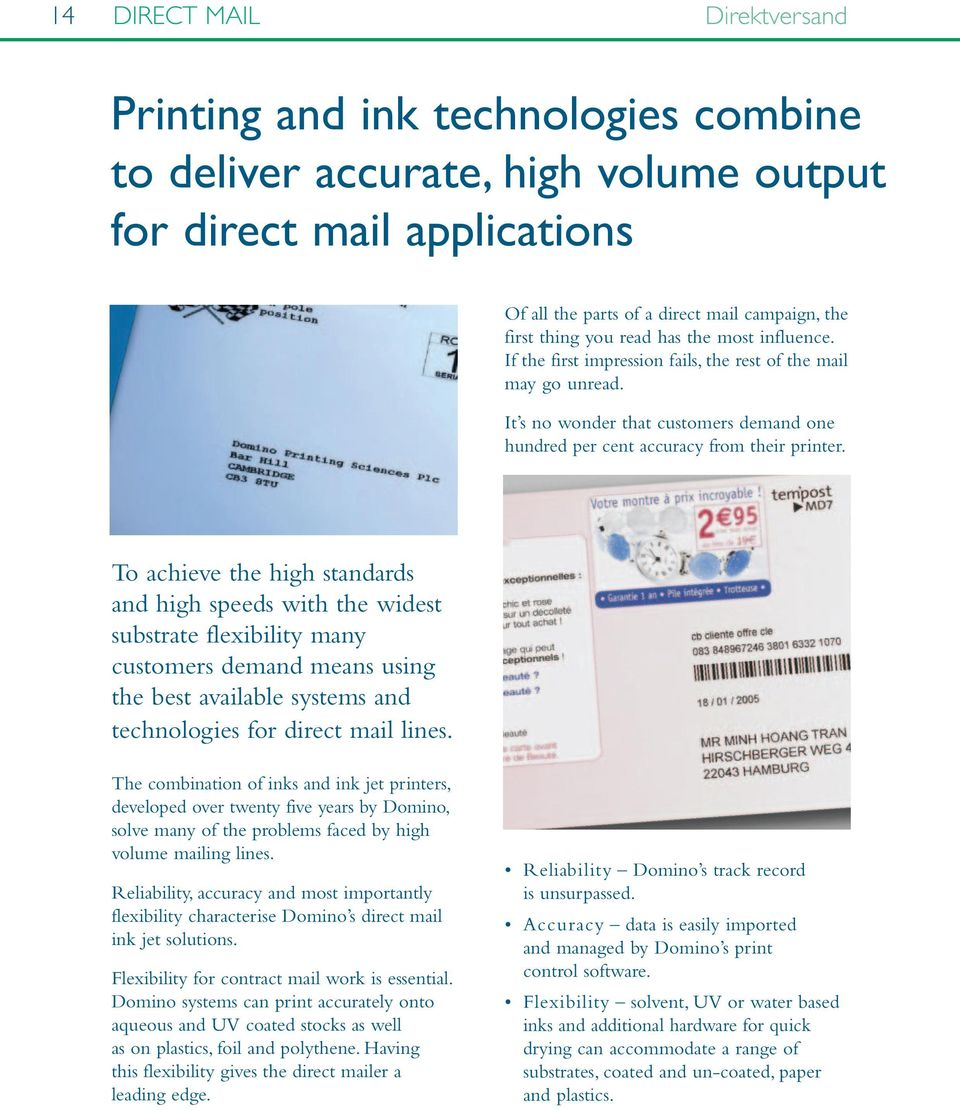 To achieve the high standards and high speeds with the widest substrate flexibility many customers demand means using the best available systems and technologies for direct mail lines.