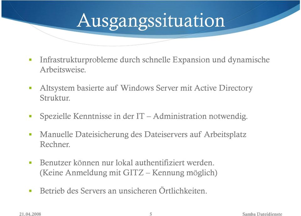 Spezielle Kenntnisse in der IT Administration notwendig.