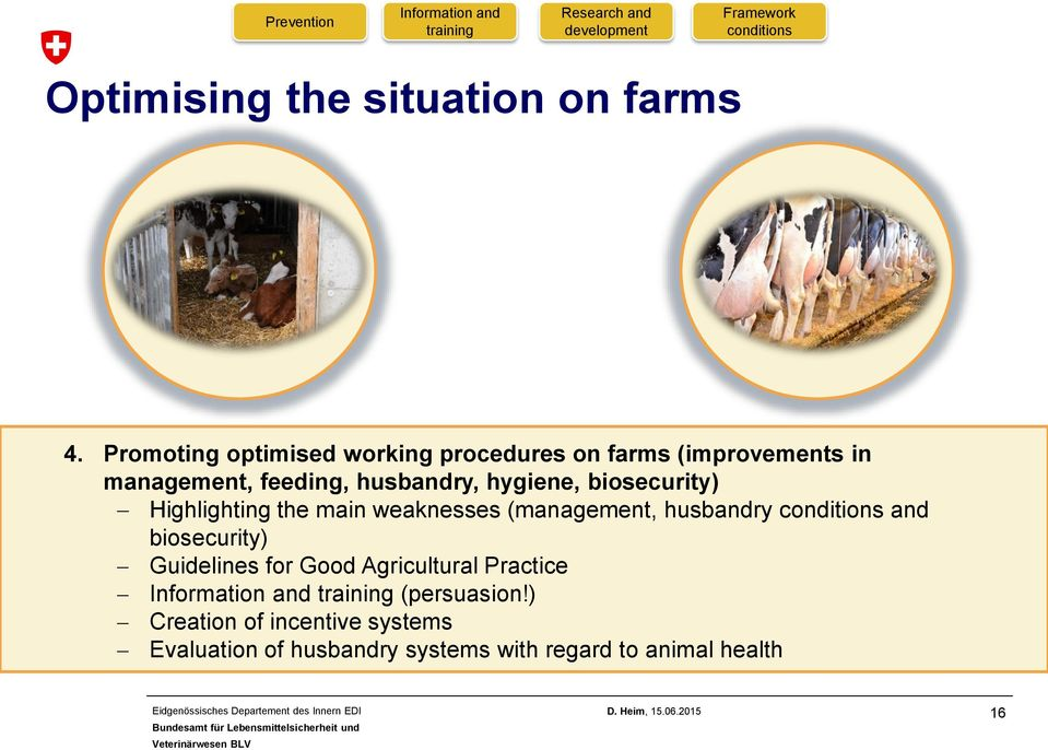 Highlighting the main weaknesses (management, husbandry conditions and biosecurity) Guidelines for Good Agricultural Practice