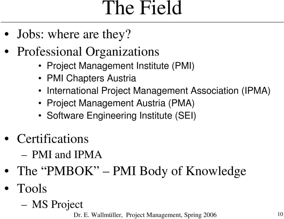 International Project Management Association (IPMA) Project Management Austria (PMA)