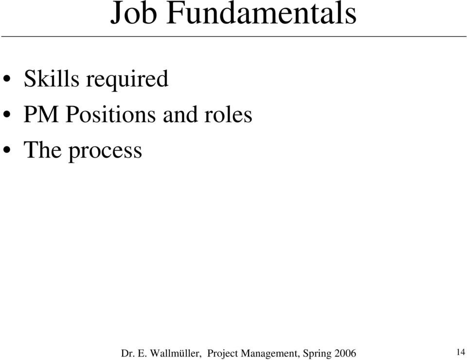 roles The process Dr. E.