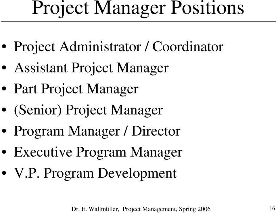 Manager Program Manager / Director Executive Program Manager V.P. Program Development Dr.