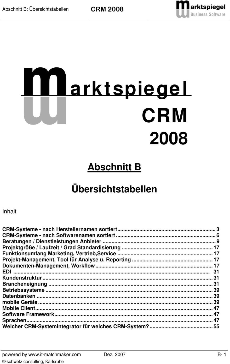 .. 17 Funktionsumfang Marketing, Vertrieb,Service... 17 Projekt-Management, Tool für Analyse u. Reporting... 17 Dokumenten-Management, Workflow... 17 EDI... 31 Kundenstruktur.