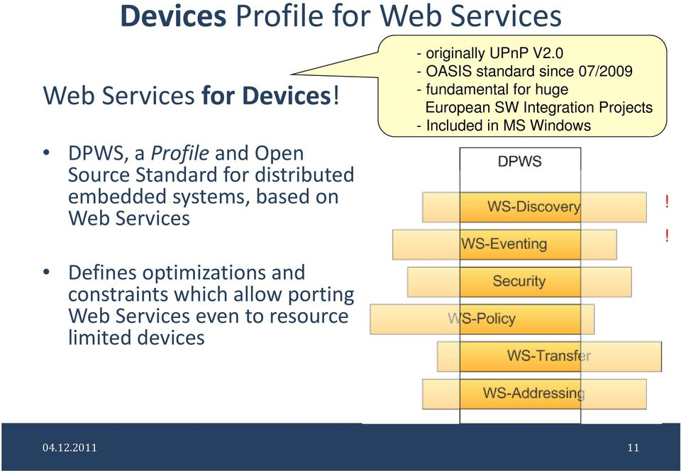 Defines optimizations and constraints which allow porting Web Services even to resource limited