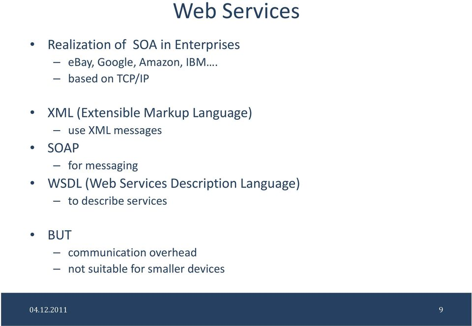 for messaging WSDL (Web Services Description Language) to describe