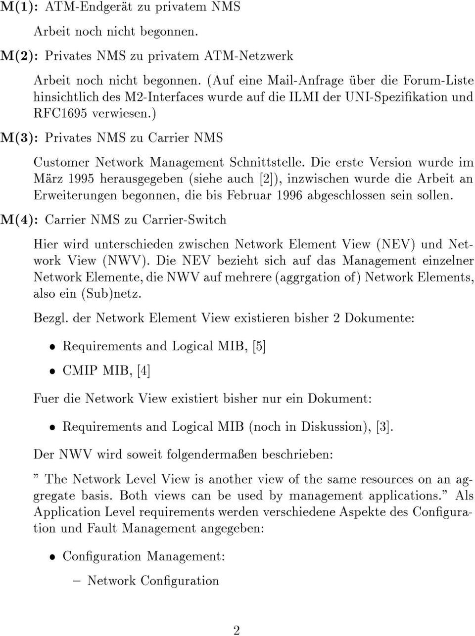 ) M(3): Privates NMS zu Carrier NMS Customer Network Management Schnittstelle.