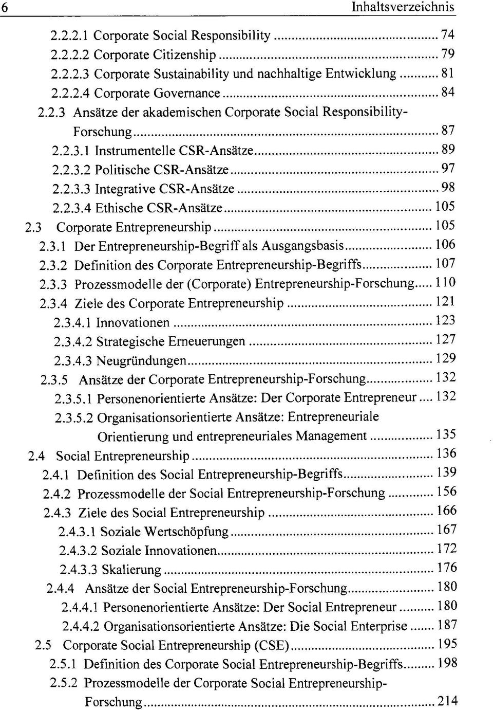 3.2 Definition des Corporate Entrepreneurship-Begriffs 107 2.3.3 Prozessmodelle der (Corporate) Entrepreneurship-Forschung 110 2.3.4 Ziele des Corporate Entrepreneurship 121 2.3.4.1 Innovationen 123 2.