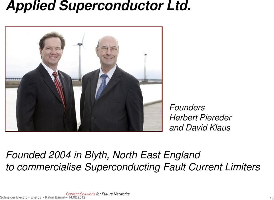 2004 in Blyth, North East England to commercialise